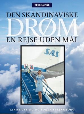 Den skandinaviske drøm Jakob Ussing, Søren Springborg 9788771376159