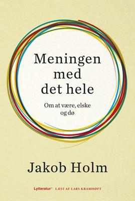 Meningen med det hele Jakob Holm 9788770300353