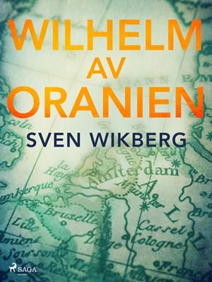 Wilhelm av Oranien Sven Wikberg 9788711955741