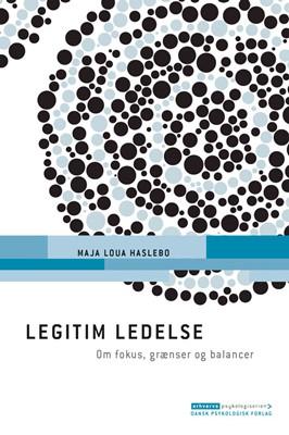 Legitim ledelse Maja Loua  Haslebo 9788771582536