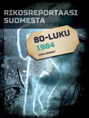 Rikosreportaasi Suomesta 1984 Eri Tekijöitä 9788711971871