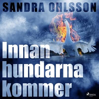 Innan hundarna kommer Sandra Olsson 9788711932407