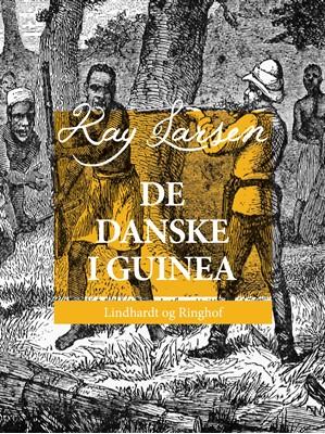 De danske i Guinea Kay Larsen 9788711974940