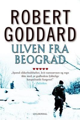 Ulven fra Beograd Robert Goddard 9788702260137