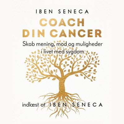 Coach din cancer Iben Seneca 9788772008196