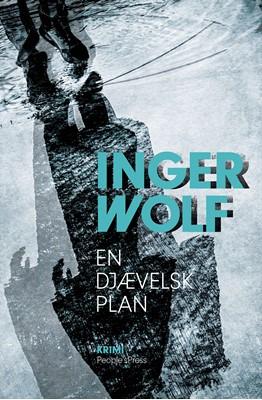 En djævelsk plan Inger Wolf 9788772007915