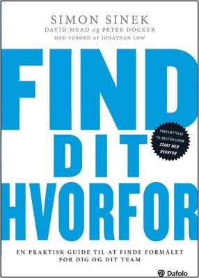 Find dit hvorfor Peter Docker, David Mead, Simon Sinek 9788771607536