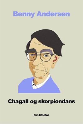 Chagall & skorpiondans Benny Andersen 9788702197709
