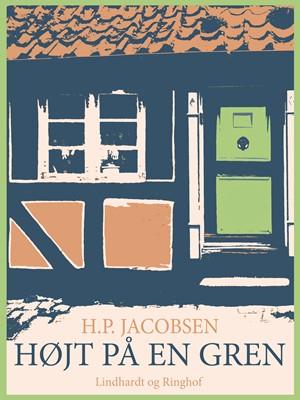 Højt på en gren H.p. Jacobsen 9788711729441