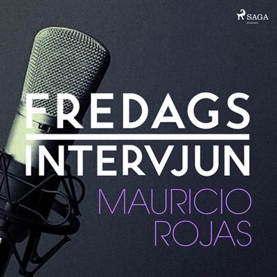 Fredagsintervjun - Mauricio Rojas – Fredagsintervjun 9788726052824