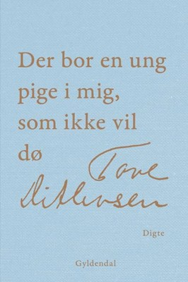 Der bor en ung pige i mig, som ikke vil dø Tove Ditlevsen 9788702261752