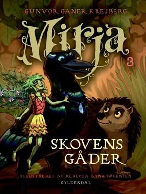 Mirja 3 - Skovens gåder Gunvor Ganer Krejberg 9788702259643