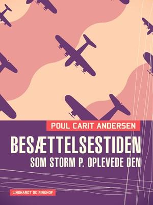 Besættelsestiden som Storm P. oplevede den Poul Carit Andersen 9788711977033
