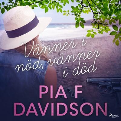 Vänner i nöd, vänner i död Pia F Davidson 9788711957189