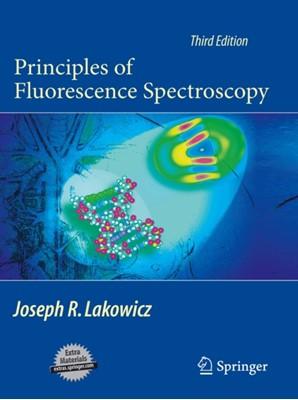Principles of Fluorescence Spectroscopy Joseph R. Lakowicz 9780387312781