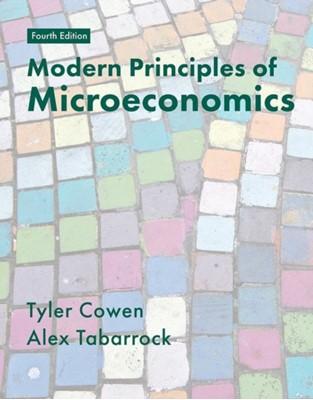 Modern Principles of Microeconomics Alex Tabarrok, Tyler Cowen 9781319182113