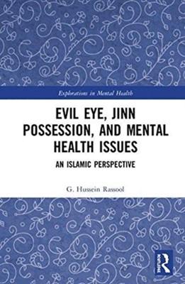 Evil Eye, Jinn Possession, and Mental Health Issues G. Hussein (International Open University) Rassool 9781138653214