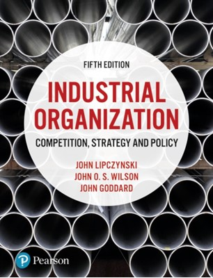 Industrial Organization John O. S. Wilson, John Lipczynski, John Goddard, John O.S. Wilson, John Wilson 9781292121710