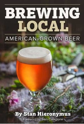 Brewing Local Stan Hieronymus 9781938469275