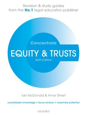 Equity & Trusts Concentrate Iain (Senior Lecturer in Law McDonald, Anne (Visiting Lecturer Street 9780198815174