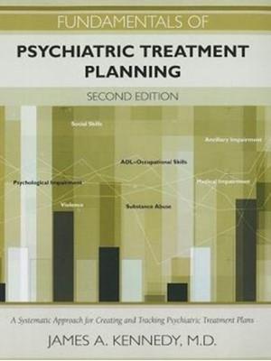 Fundamentals of Psychiatric Treatment Planning James A. Kennedy 9781585624782