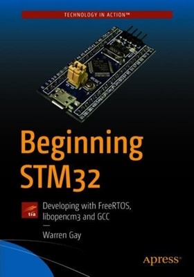 Beginning STM32 Warren Gay 9781484236239