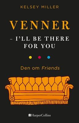 Venner - I'll be there for you Kelsey Miller 9788771915228
