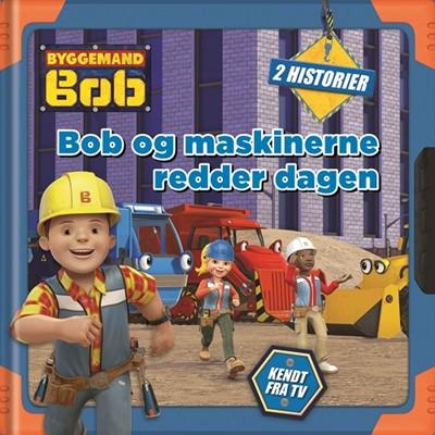 Bob og maskinerne redder dagen  9788793219632