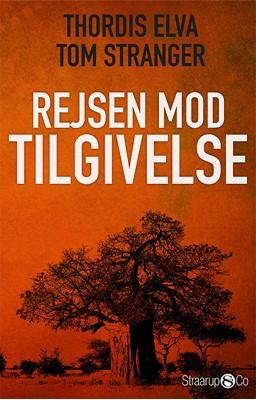 Rejsen mod tilgivelse Thordis Elva, Tom Stranger 9788793646353