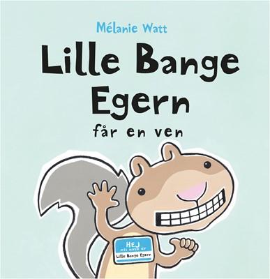Lille Bange Egern får en ven Mélanie Watt 9788793404267