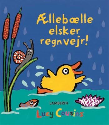 Ællebælle elsker regnvejr! Lucy Cousins 9788771615500