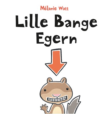 Lille Bange Egern Mélanie Watt 9788793404243