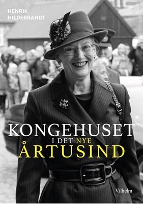 Kongehuset i det nye årtusind Henrik Hildebrandt 9788771712988