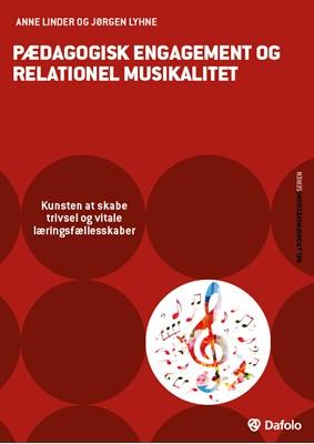 Pædagogisk engagement og relationel musikalitet Jørgen Lyhne, Anne Linder 9788771605747