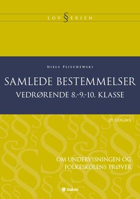 Samlede bestemmelser vedrørende 8.-9.-10. klasse Niels Plischewski 9788771607260
