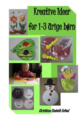 Kreative ideer for 1-3 årige børn Christiane Elsebeth Kofoed 9788793709058