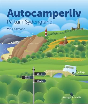 Autocamperliv – på tur i Sydengland Mia Folkmann 9788789573106