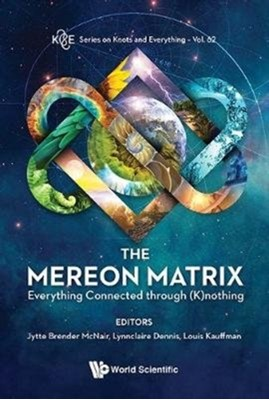 Mereon Matrix, The: Everything Connected Through (K)nothing  9789813233553