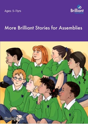 More Brilliant Stories for Assemblies Elizabeth Sach 9781905780747