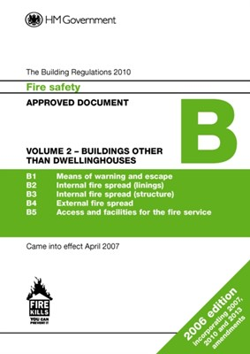 Approved Document B: Fire Safety, Volume 2 Buildings other than Dwellinghouses (2013 Edition) DCLG 9781859464892