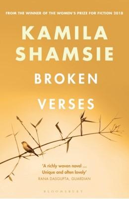 Broken Verses Kamila Shamsie 9781526607799