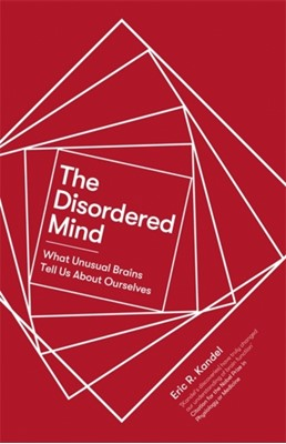 The Disordered Mind Eric R. Kandel 9781472140876