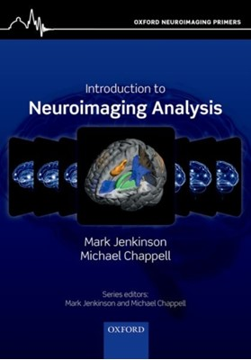 Introduction to Neuroimaging Analysis Mark (Professor of Neuroimaging Jenkinson, Michael (Associate Professor of Engineering Science Chappell 9780198816300