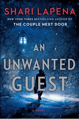 An Unwanted Guest Shari Lapena 9780525561330
