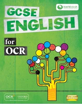 GCSE English for OCR Student Book Christine Smith, Liz Ekstein, Nicola Ashton, Mel Peeling, Jane Blackburn, John Reynolds, Joanne Irving, Liz Hanton 9780198329442