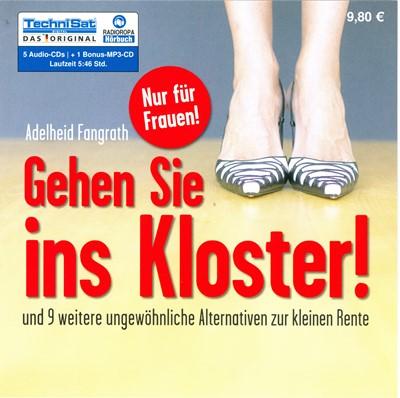 Gehen Sie ins Kloster! - Und 9 weitere ungewöhnliche Alternativen zur kleinen Rente Adelheid Fangrath 9788711848616
