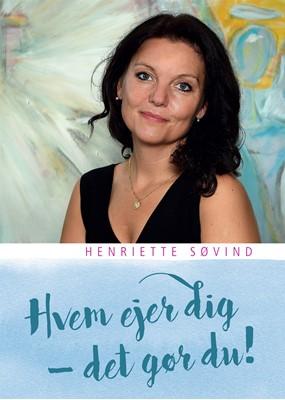 Hvem ejer dig - det gør du! Henriette Søvind 9788793755062