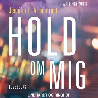 Hold om mig Jennifer L. Armentrout 9788726086584