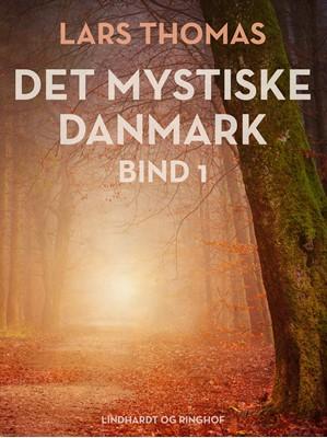 Det mystiske Danmark. Bind 1 Lars Thomas 9788726032031