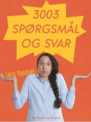 3003 spørgsmål og svar Lars Thomas 9788726032093
